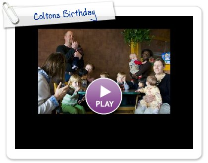 Click to play Coltons Birthday