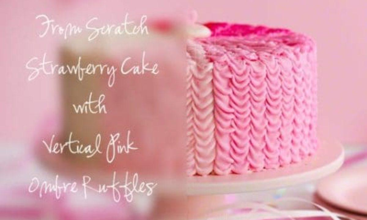 Fine Strawberry Ruffle Birthday Cake From Scratch I Am Baker Funny Birthday Cards Online Overcheapnameinfo