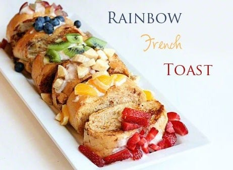 Rainbow Fruit Stuffed French Toast