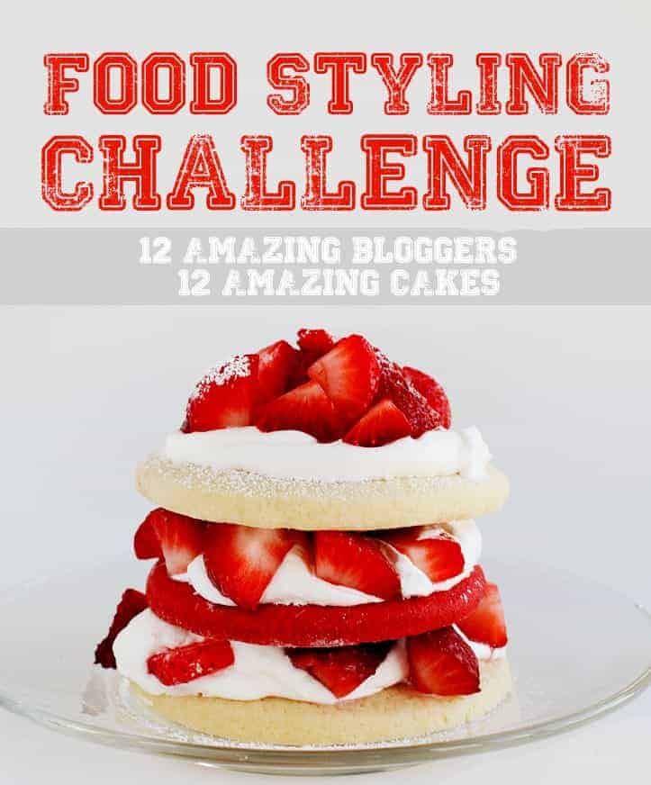 Food Styling Challenge: 12 Bloggers, 12 Cakes