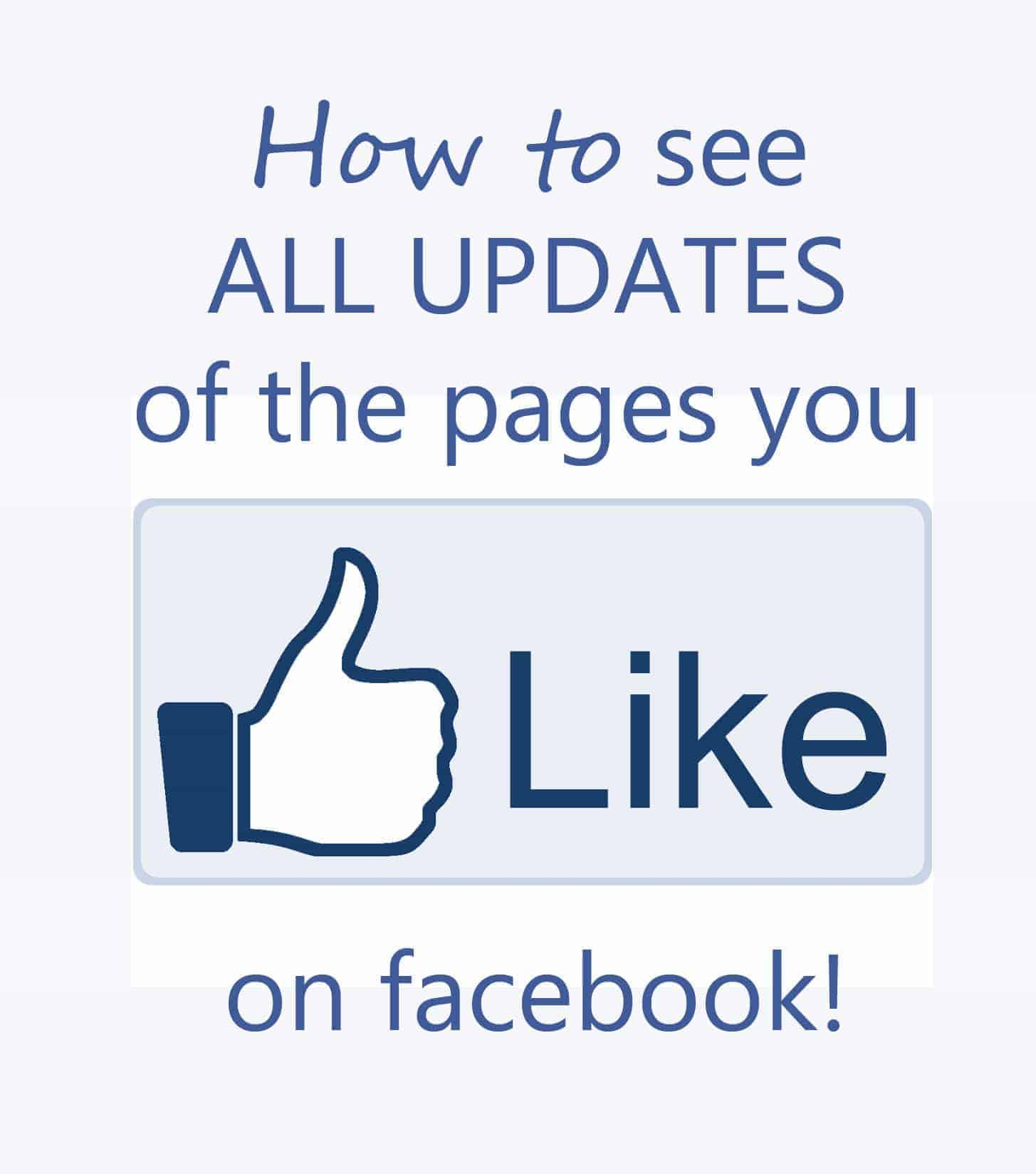 How to See All Updates on the pages you like on facebook!