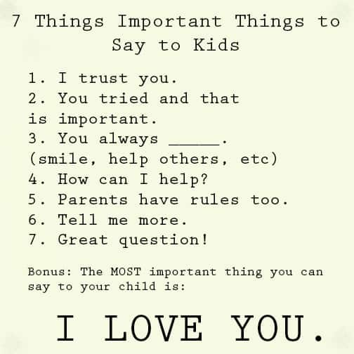 7 Things you should say to your child TODAY! from iambaker.net